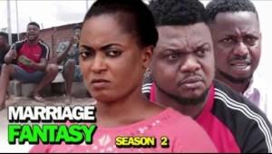 MARRIAGE FANTASY SEASON 2- 2019 Nollywood Movie